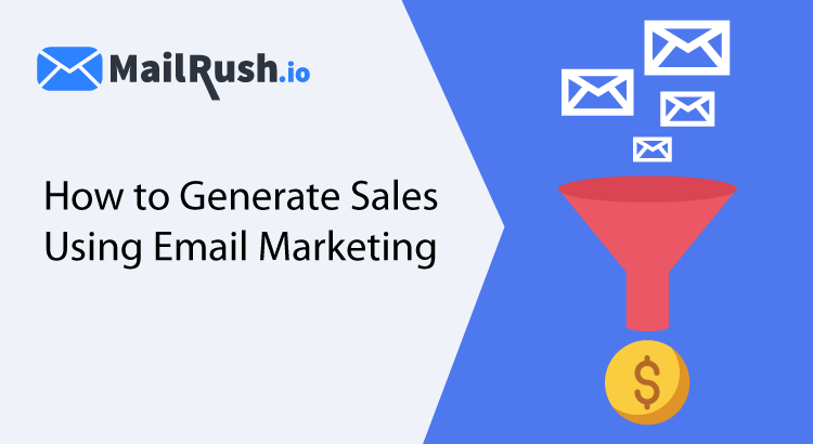 Generate sales with email marketing