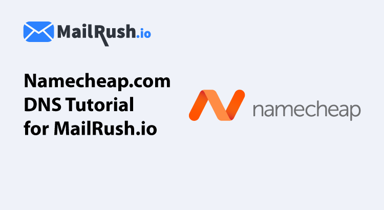 namecheap dns tutorial for mailrush.io